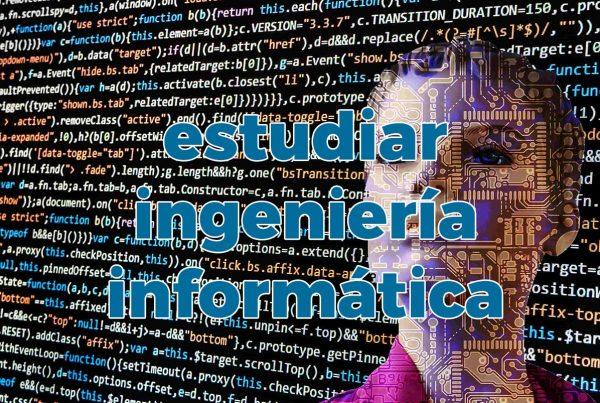 estudiar ingeniería informática