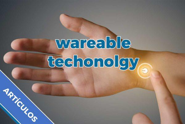 Qué es la tecnología wareable