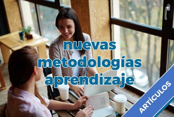 Nuevas metodologías de aprendizaje