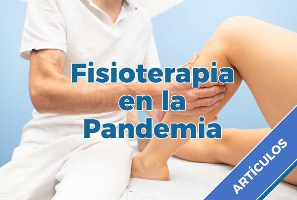 El papel del fisioterapeuta ante la pandemia